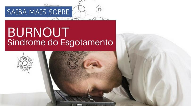 Burnout: Como a Síndrome do Esgotamento Profissional afeta os profissionais de saúde